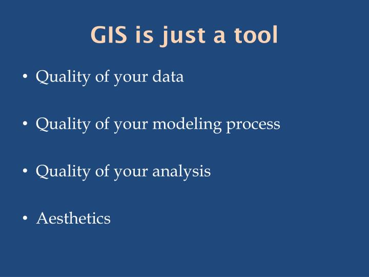 GIS is just a tool