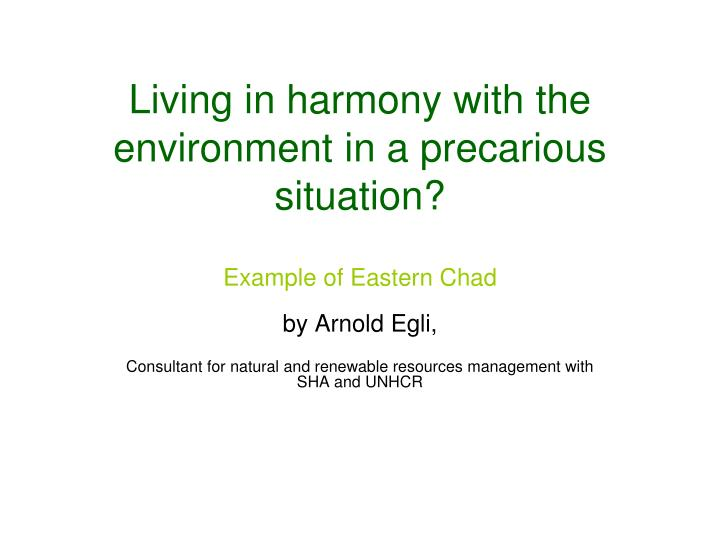 Living in harmony with the environment in a precarious situation
