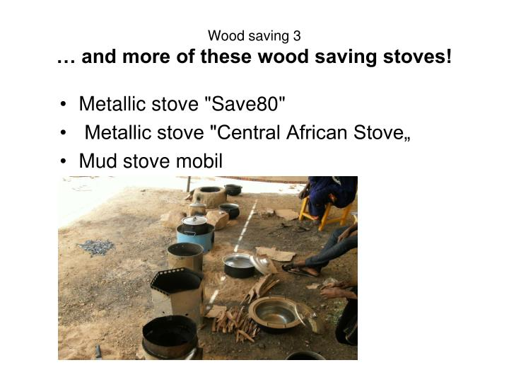 Wood saving 3