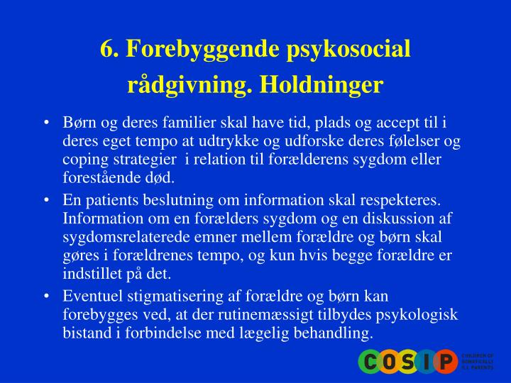6. Forebyggende psykosocial rådgivning. Holdninger