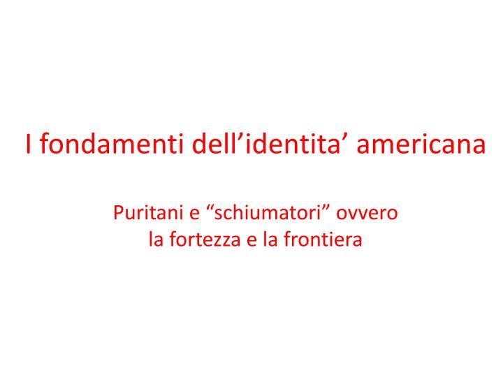 I fondamenti dell'identita' americana