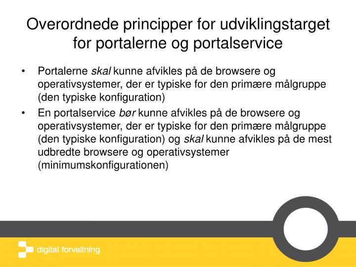 Overordnede principper for udviklingstarget for portalerne og portalservice
