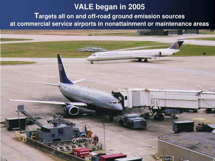 VALE began in 2005
