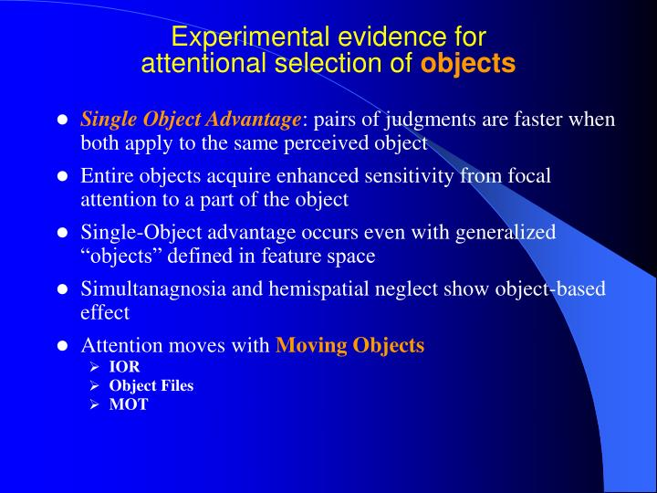 Experimental evidence for attentional selection of objects