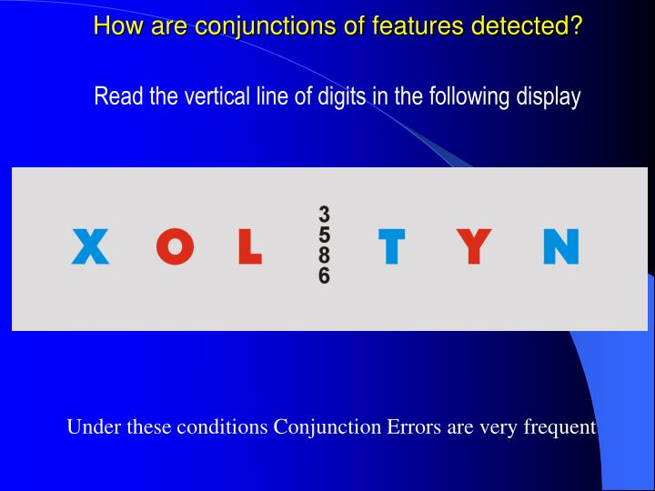 How are conjunctions of features detected?