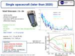 single spacecraft later than 2020