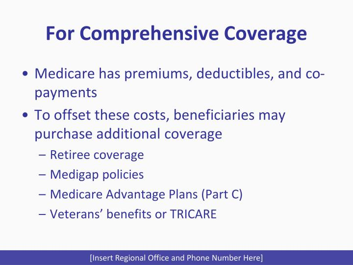For Comprehensive Coverage