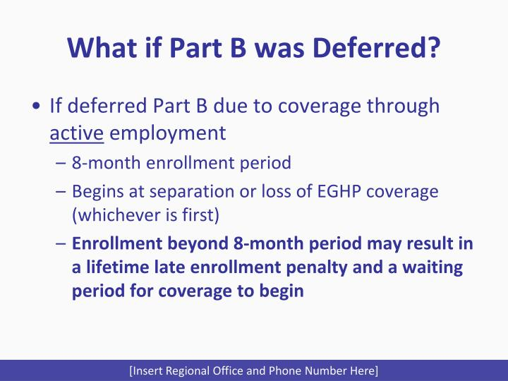 What if Part B was Deferred?