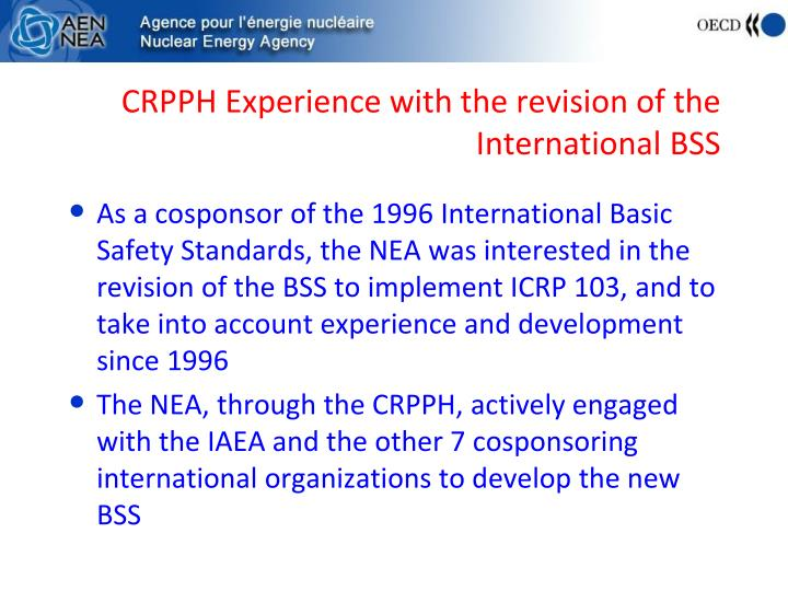 CRPPH Experience with the revision of the International BSS