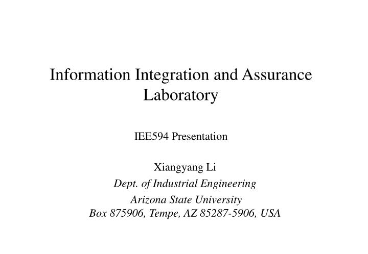 Information integration and assurance laboratory iee594 presentation