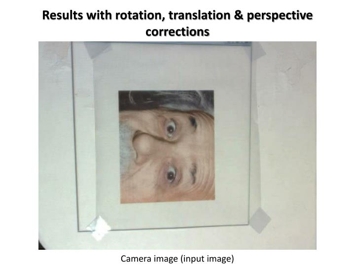 Results with rotation translation perspective corrections