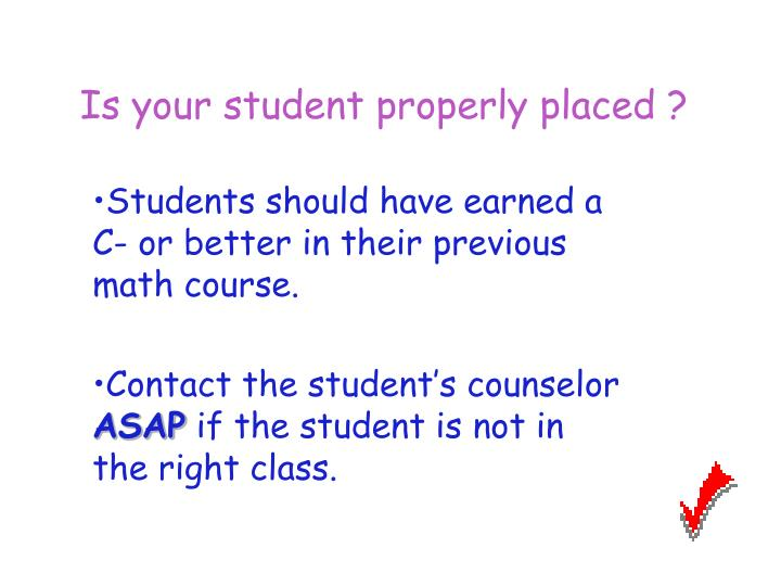 Is your student properly placed ?