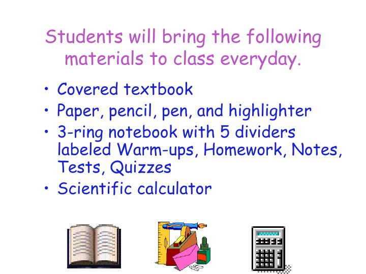 Students will bring the following materials to class everyday.
