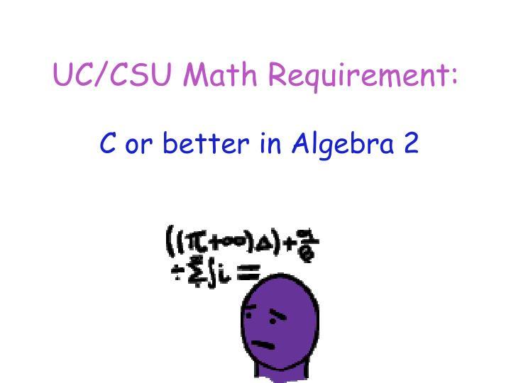 UC/CSU Math Requirement: