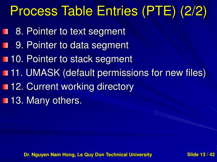 Process Table Entries (PTE) (2/2)