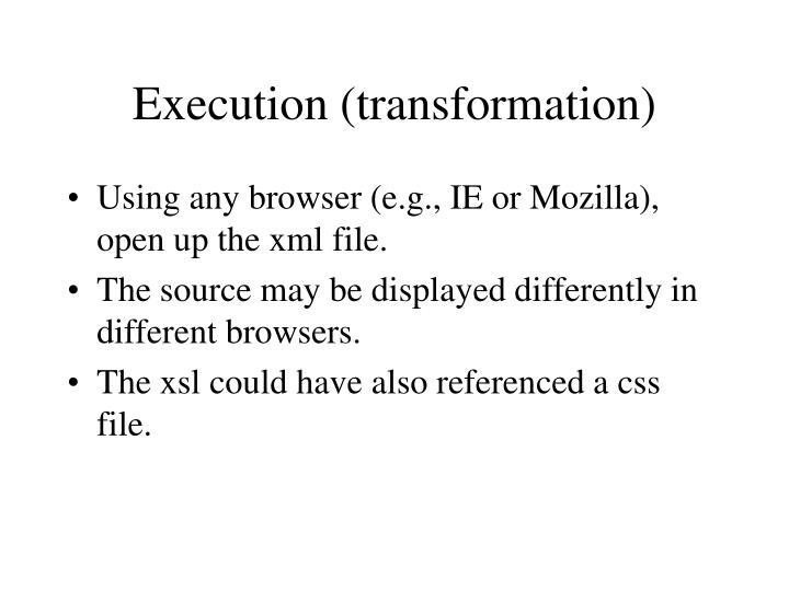 Execution (transformation)