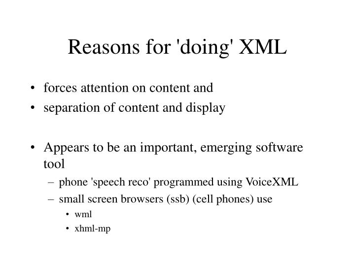 Reasons for 'doing' XML