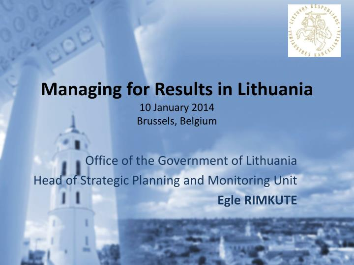 Managing for results in lithuania 1 0 january 2014 brussels belgium