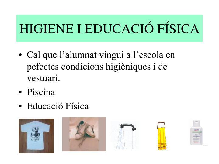 HIGIENE I EDUCACIÓ FÍSICA