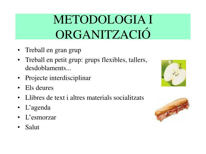 METODOLOGIA I ORGANITZACIÓ