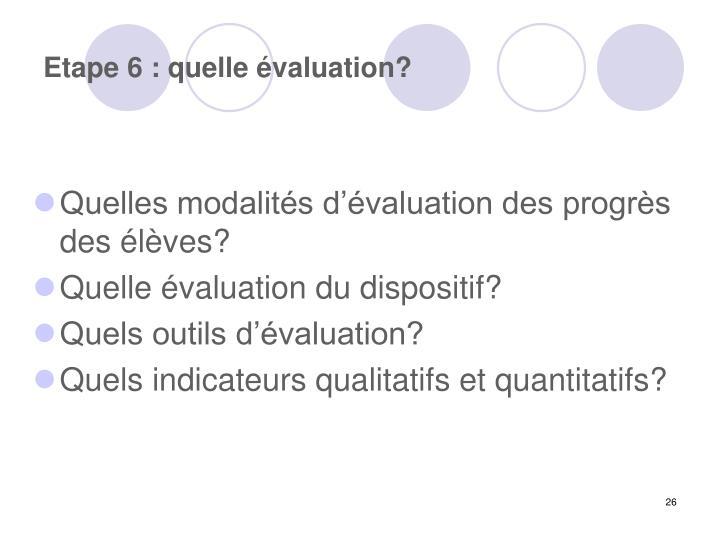 Etape 6 : quelle évaluation?