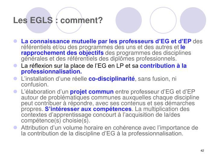 Les EGLS : comment?