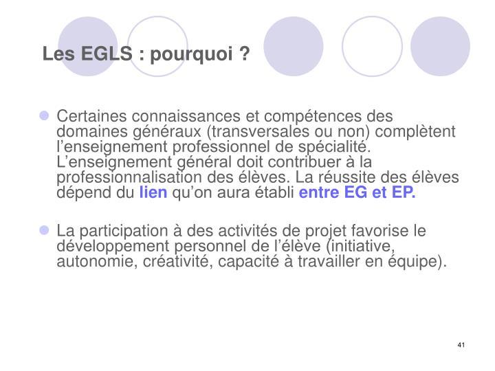 Les EGLS : pourquoi ?