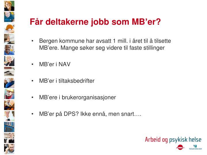 Får deltakerne jobb som MB'er?