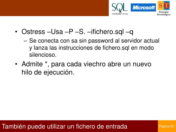 Ostress –Usa –P –S. –ifichero.sql –q