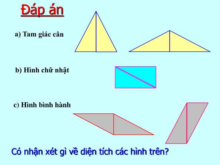 a) Tam giác cân