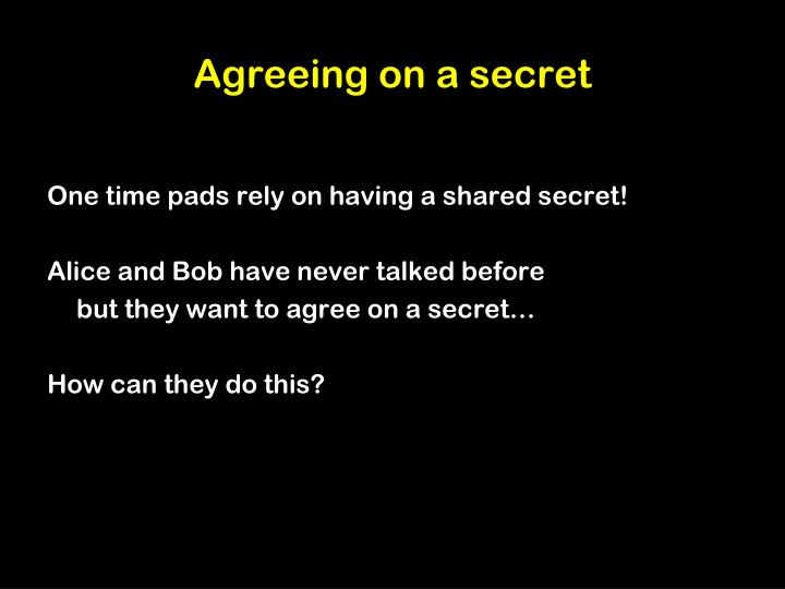 Agreeing on a secret