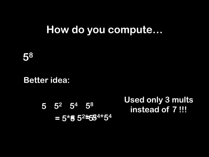 How do you compute…