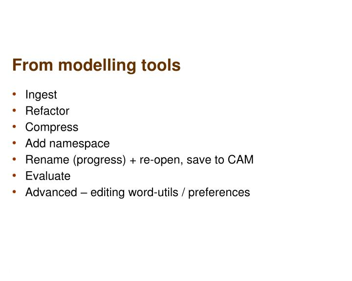 From modelling tools