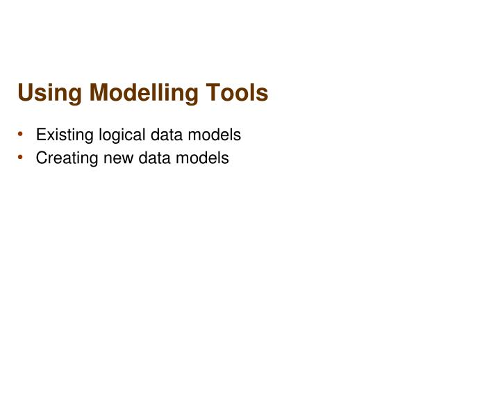 Using Modelling Tools