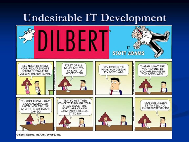 Undesirable IT Development