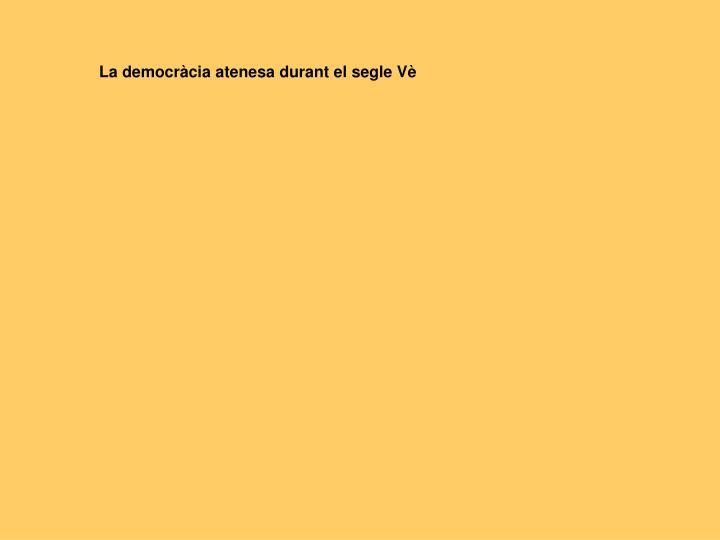 La democràcia atenesa durant el segle Vè