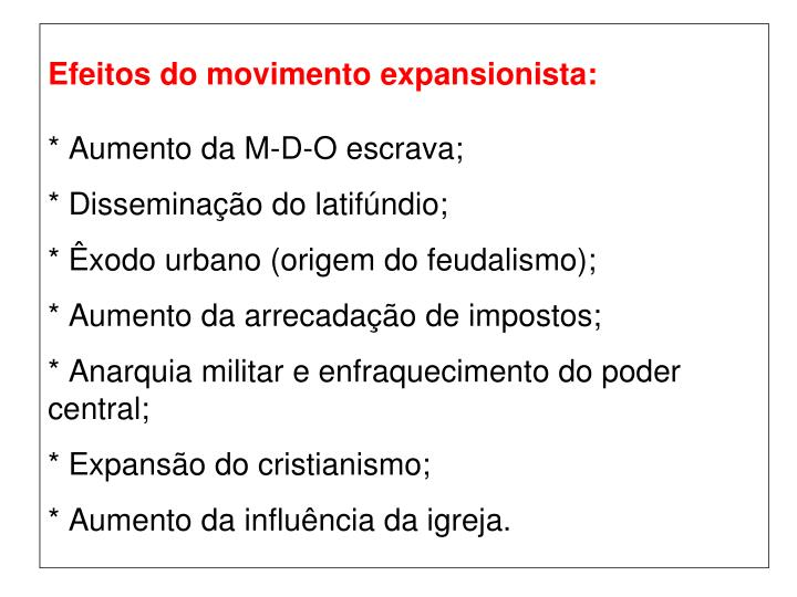 Efeitos do movimento expansionista: