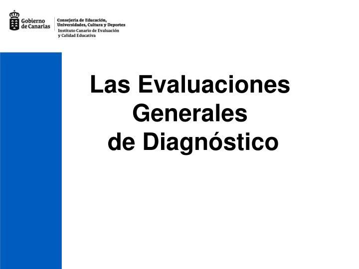 Las Evaluaciones  Generales