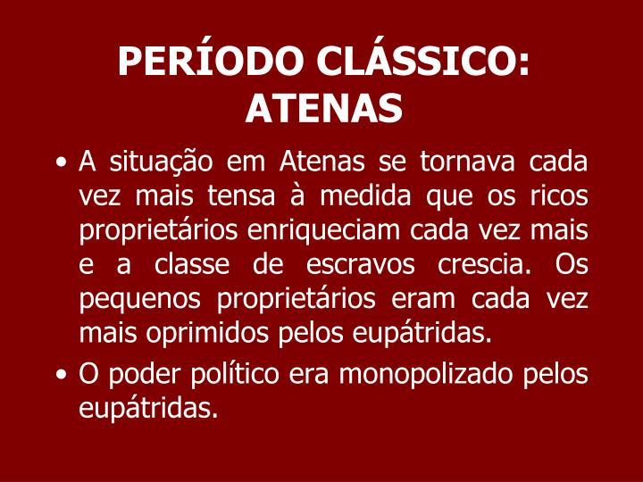 PERÍODO CLÁSSICO: ATENAS
