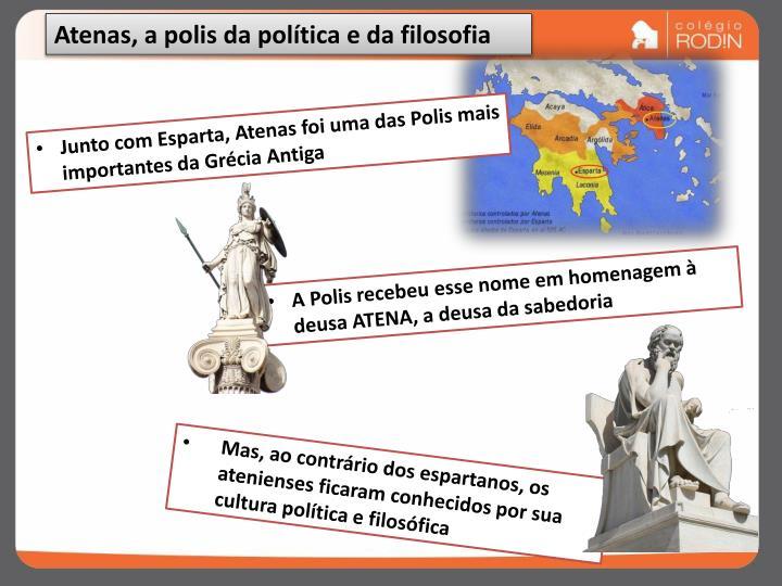 Atenas, a polis da política e da filosofia