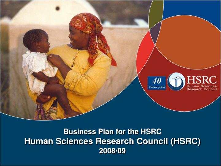Business plan for the hsrc human sciences research council hsrc 2008 09