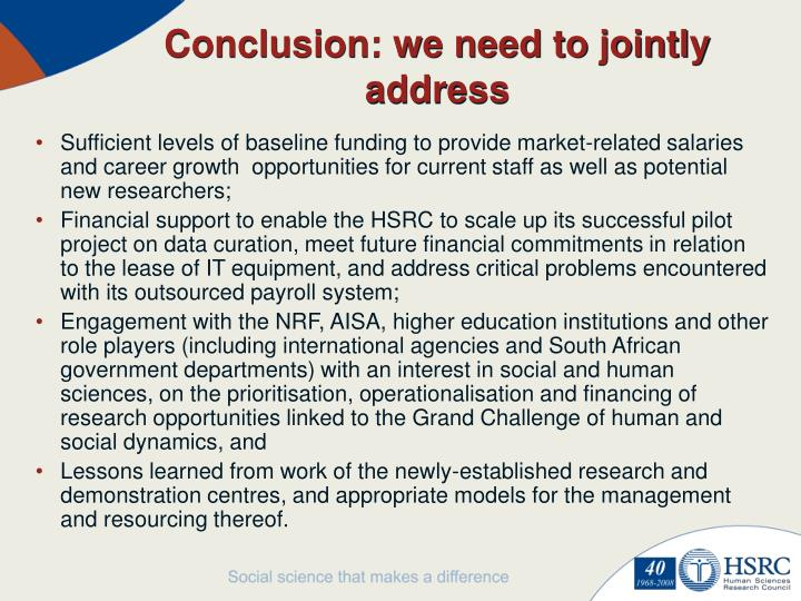 Conclusion: we need to jointly address