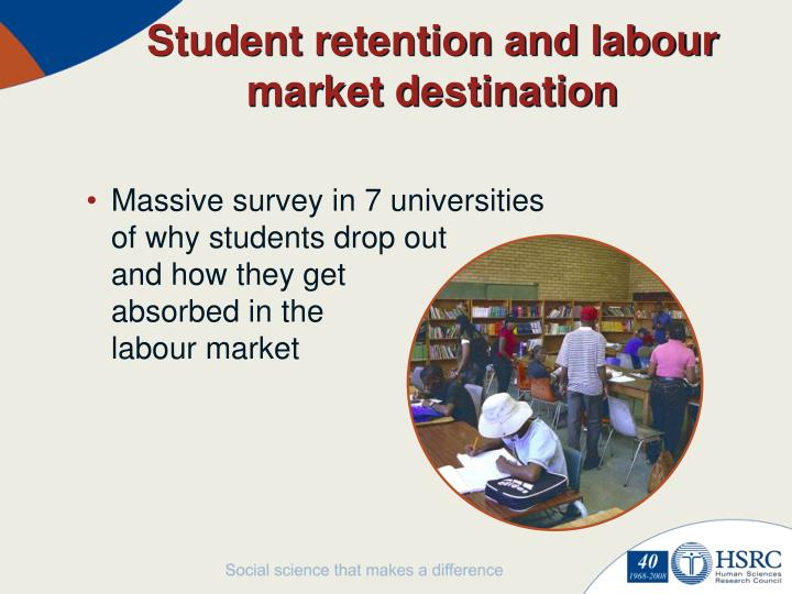 Student retention and labour market destination