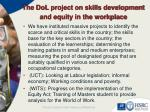 the dol project on skills development and equity in the workplace