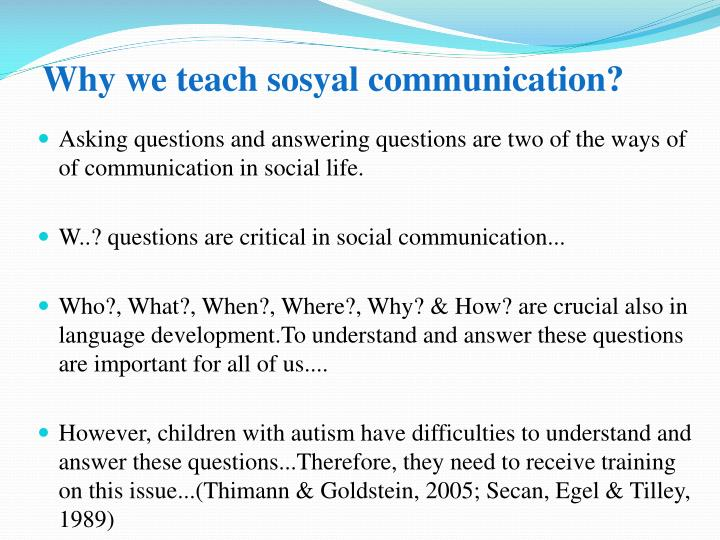 Why we teach sosyal communication