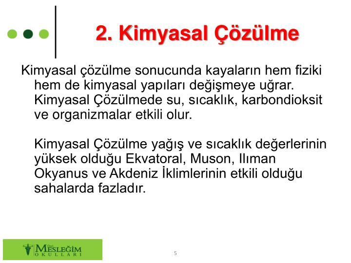 2. Kimyasal Çözülme