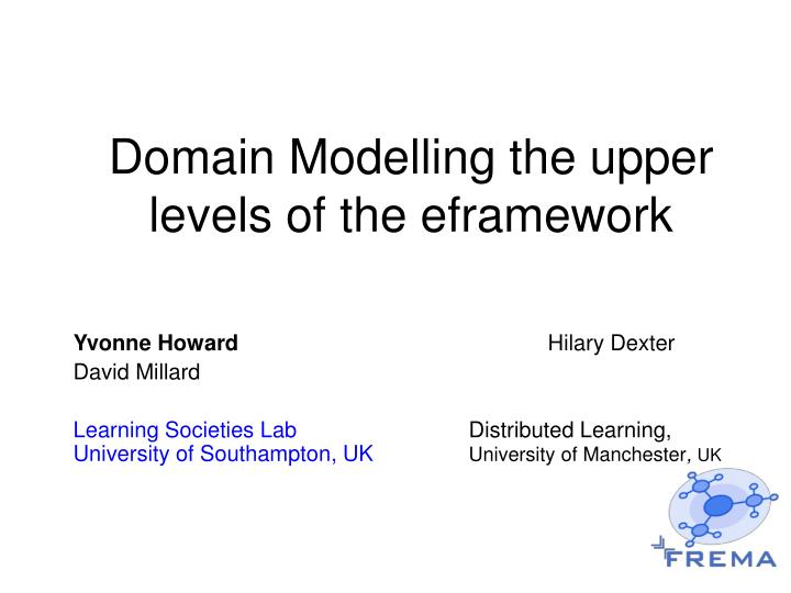 Domain modelling the upper levels of the eframework