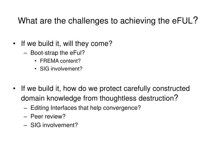 What are the challenges to achieving the eFUL