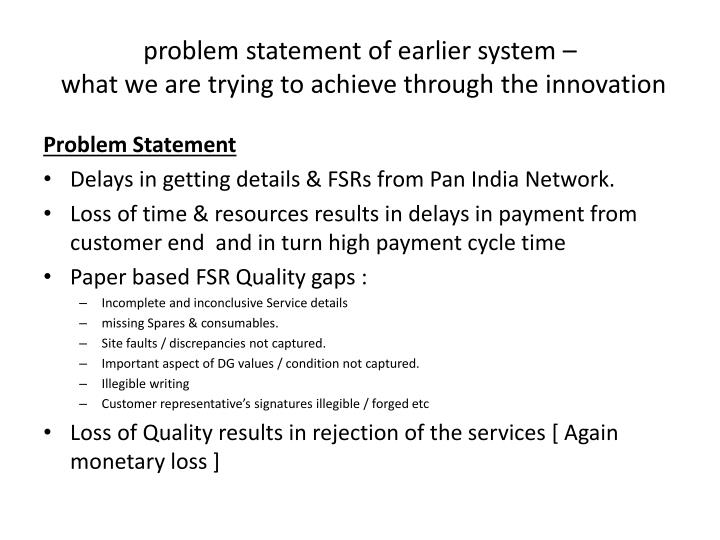 Problem statement of earlier system what we are trying to achieve through the innovation