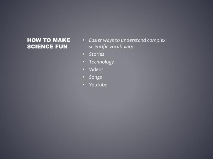 How to make science fun